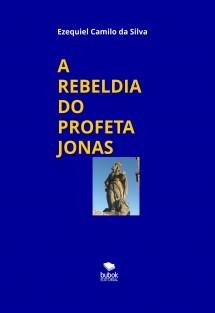 A REBELDIA DO PROFETA JONAS