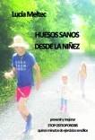 HUESOS SANOS DESDE LA NIÑEZ.     Stop Osteoporosis. Quince minutos de ejercicios sencillos. Prevenir y mejorar