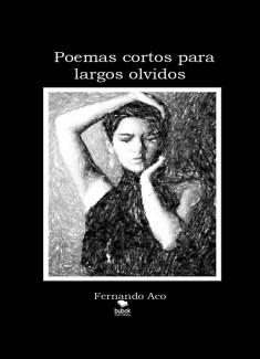 Poemas Cortos para Largos Olvidos