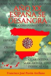 AÑO XX. ESPAÑA SE DESANGRA