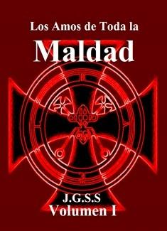 Los Amos de Toda la Maldad - Volumen 1