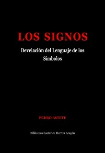 Los Signos. Develación del Lenguaje de los Símbolos