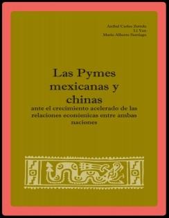 Las Pymes mexicanas y chinas ante el crecimiento acelerado de las relaciones económicas entre ambas naciones