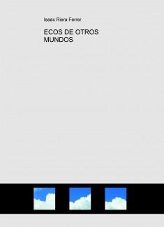 ECOS DE OTROS MUNDOS