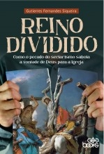 Libro Reino dividido: Como o pecado do sectarismo sabota a vontade de Deus para a igreja, autor GodBooks