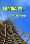La vida es .....