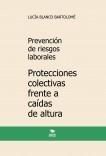 Prevención de riesgos laborales. Protecciones colectivas frente a caídas de altura. 4ª edición
