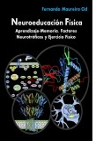 Neuroeducación Física. Aprendizaje-Memoria, Factores Neurotróficos y  Ejercicio Físico