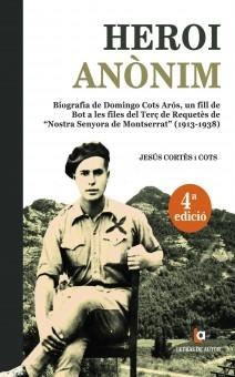 HEROI ANÒNIM Biografía de Domingo Cots Arós