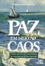 Libro Paz em meio ao caos - Como vencer com serenidade os momentos difíceis da vida, autor GodBooks
