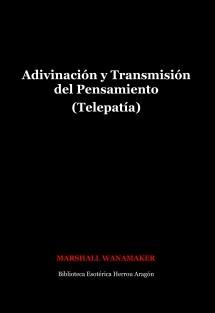 Adivinación y Transmisión del Pensamiento (Telepatía)