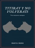 Titiray y No volveraís