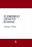 El ENEMIGO OCULTO (Cuento)