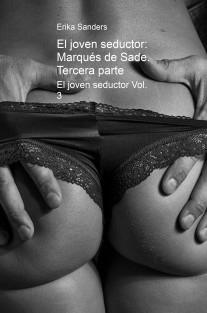 El joven seductor: Marqués de Sade. Tercera parte
