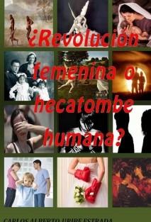 ¿REVOLUCIÓN FEMENINA O HECATOMBE HUMANA?