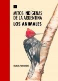 Mitos Indígenas de la Argentina. Los animales