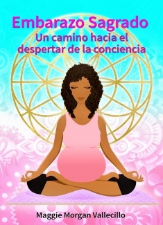 Embarazo Sagrado: Un camino hacia el despertar de la conciencia