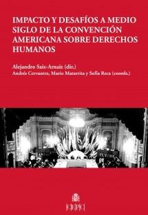 Impacto y desafíos a medio siglo de la Convención Americana sobre Derechos Humanos