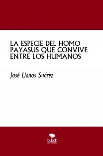 LA ESPECIE DEL HOMO PAYASUS QUE CONVIVE ENTRE LOS HUMANOS