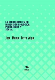LA SEXUALIDAD EN SU DIMENSIÓN BIOLÓGICA, PSICOLÓGICA Y SOCIAL