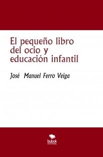 El pequeño libro del ocio y educación infantil