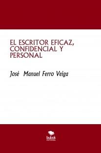 EL ESCRITOR EFICAZ, CONFIDENCIAL Y PERSONAL