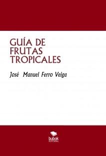 GUÍA DE FRUTAS TROPICALES