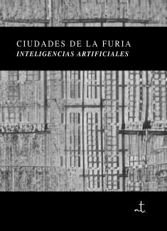 Ciudades de la Furia: Historias Por Inteligencias Artificiales.