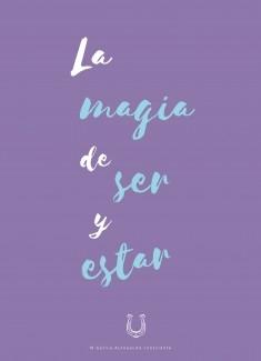 La magia de ser y estar