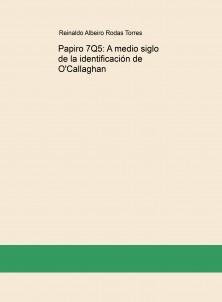 Papiro 7Q5: A medio siglo de la identificación de O'Callaghan