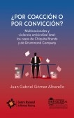 ¿POR COACCIÓN O POR CONVICCIÓN? - Multinacionales y violencia antisindical letal: los casos de Chiquita Brands y de Drummond Company