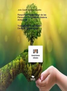 Responsabilidad Penal de las Personas Jurídicas en Materia Ambiental