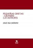 PEQUEÑAS GRIETAS - GRANDES CATASTROFES