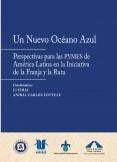 Un nuevo océano azul:   Perspectivas para las PYMES de América Latina en la Iniciativa de la Franja y la Ruta