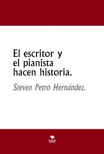 El escritor y el pianista hacen historia.