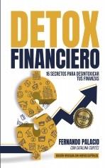 Libro Detox financiero: 16 secretos para desintoxicar tus finanzas, autor Imperio Emprendedor SLU