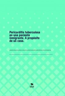 Pericarditis tuberculosa en una paciente inmigrante. A propósito de un caso.