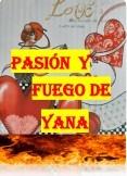 PASIÓN Y FUEGO DE YANA